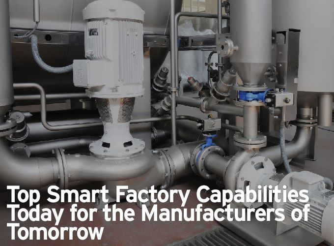 Top Smart Factory Capabilities Today for the Manufacturers of Tomorrow