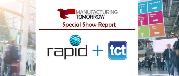 ManufacturingTomorrow - Special Tradeshow Coverage<br>RAPID + TCT 2018