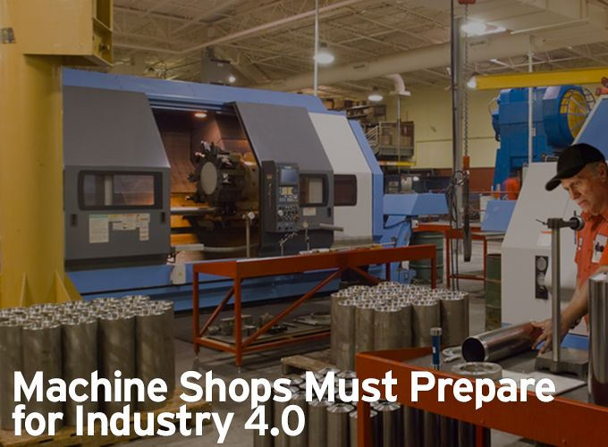 Machine Shops Must Prepare for Industry 4.0