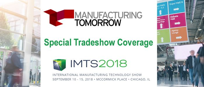 ManufacturingTomorrow - Special Tradeshow Coverage<br>IMTS 2018