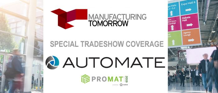 ManufacturingTomorrow - Special Tradeshow Coverage<br>Automate & ProMat 2019