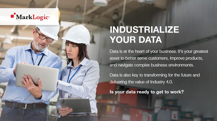 "DOWNLOAD  your ""Industrialize Your Data"" handout from Marklogic"