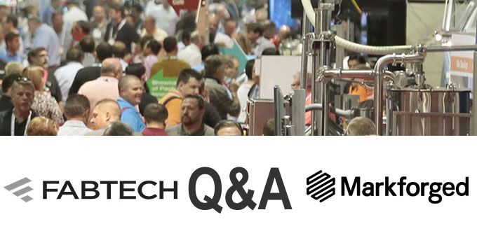 FABTECH Expo Q&A with Markforged