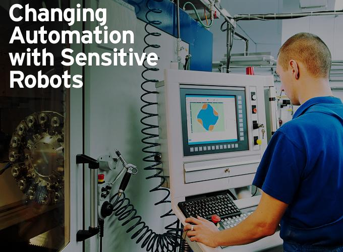 Changing Automation with Sensitive Robots