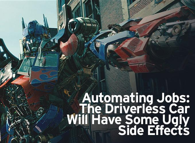 Automating Jobs: The Driverless Car Will Have Some Ugly Side Effects