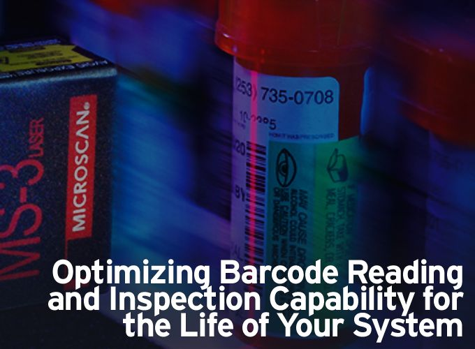Optimizing Barcode Reading and Inspection Capability for the Life of Your System