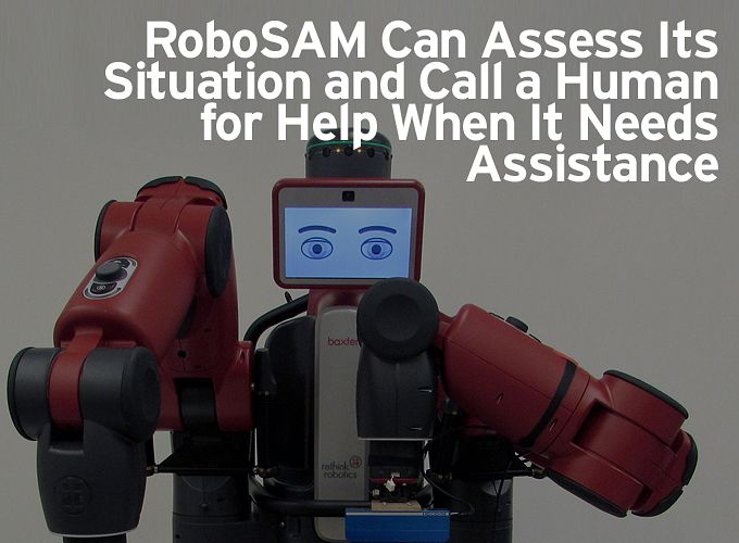 RoboSAM Can Assess Its Situation and Call a Human for Help When It Needs Assistance
