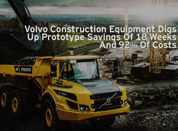 Volvo Construction Equipment Digs Up Prototype Savings Of 18 Weeks And 92% Of Costs