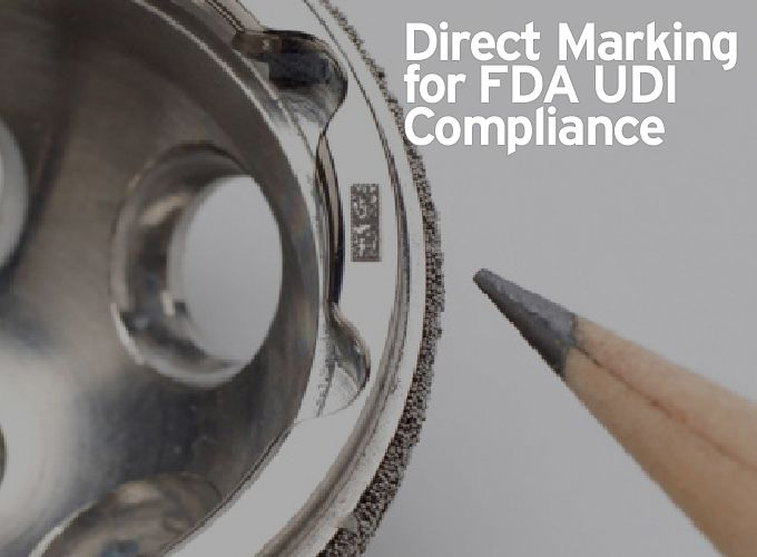 Direct Marking For Fda Udi Compliance Manufacturingtomorrow