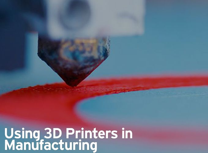 Using 3D Printers in Manufacturing