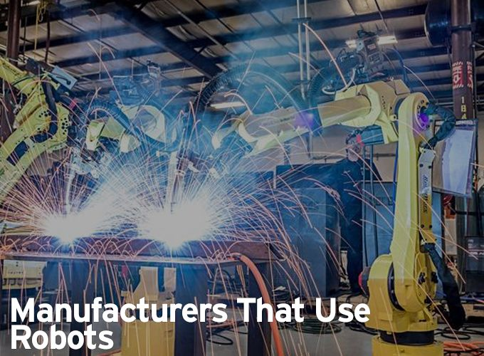 Manufacturers That Use Robots