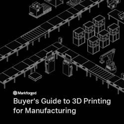 Markforged:  Buyer's Guide to 3D Printing for Manufacturing
